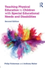Teaching Physical Education to Children with Special Educational Needs and Disabilities - Book