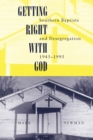 Getting Right With God : Southern Baptists and Desegregation, 1945-1995