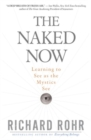 The Naked Now : Learning to See as the Mystics See