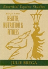 Essential Equine Studies : Health, Nutrition and Fitness Bk. 2