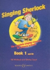 The Singing Sherlock : A Singing Resource for KS1 and KS2 v. 1 - Book