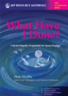 What Have I Done? : A Victim Empathy Programme For Young People