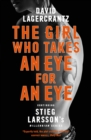The Girl Who Takes an Eye for an Eye : Continuing Stieg Larsson's Dragon Tattoo series - eBook