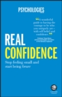 Real Confidence : Stop feeling small and start being brave