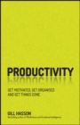 Productivity : Get Motivated, Get Organised and Get Things Done