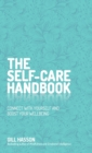 The Self-Care Handbook : Connect with Yourself and Boost Your Wellbeing