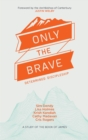 Only the Brave : Determined discipleship
