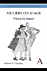 Moliere on Stage : What's So Funny?