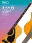 Trinity College London Acoustic Guitar Exam Pieces 2020-2023: Grades 3-5 : Fingerstyle & Plectrum Pieces for Trinity College London Exams 2020-2023 - Book