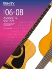 Trinity College London Acoustic Guitar Exam Pieces 2020-2023: Grades 6-8 - Book