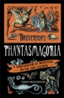 Breverton's Phantasmagoria : A Compendium of Monsters, Myths and Legends