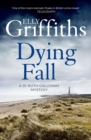 A Dying Fall : A spooky, gripping read for Halloween (Dr Ruth Galloway Mysteries 5) - eBook