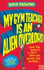My Gym Teacher is an Alien Overlord - eBook