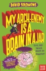 My Arch-Enemy Is a Brain In a Jar - Book