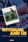 Withnail and Us : Cult Films and Film Cults in British Cinema