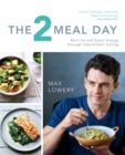 The 2 Meal Day : Burn fat and boost energy through intermittent fasting - Book