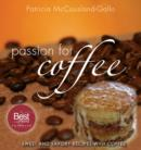 Passion for Coffee : Sweet and Savory Recipes with Coffee