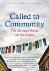 Called to Community : The Life Jesus Wants for His People