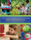 The Homegrown Preschooler : Teaching Your Kids in the Places They Live