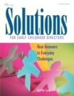 Solutions for Early Childhood Directors : Real Answers to Everyday Challenges