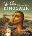 If da Vinci Painted a Dinosaur - Book
