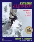 Extreme Alpinism : Climbing Light, Fast & High - Book
