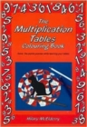 The Multiplication Tables Colouring Book : Solve the Puzzle Pictures While Learning Your Tables - Book