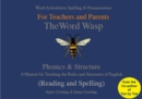 The Word Wasp : A Manual for Teaching the Rules and Structures of Spelling - Book