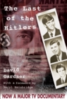 The Last of the Hitlers : The Story of Adolf Hitler's British Nephew and the Amazing Pact to Make Sure His Genes Die Out