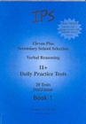 Eleven Plus Secondary School Selection : Verbal Reasoning Daily Practice Tests - Dual Format Bk. 1 - Book