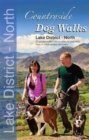 Countryside Dog Walks - Lake District North : 20 Graded Walks with No Stiles for Your Dogs