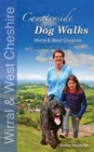 Countryside dog walks - Wirral & West Cheshire : 20 Graded walks with no stiles for your dogs