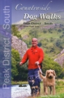 Countryside Dog Walks - Peak District South : 20 Graded Walks with No Stiles for Your Dogs - White Peak Area