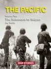 The Pacific, Volume Two : The Solomons to Saipan