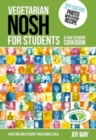 Vegetarian Nosh for Students : A Fun Student Cookbook  - Photo with Every Recipe - Vegetarian Society Approved - Book