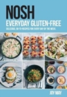 NOSH Everyday Gluten-Free : delicious, go-to-recipes for every day of the week. - Book
