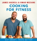 Cooking For Fitness : Eat Smarter and Train Better