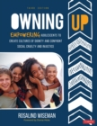 Owning Up : Empowering Adolescents to Create Cultures of Dignity and Confront Social Cruelty and Injustice