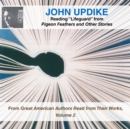 "John Updike Reading ""Lifeguard"" from Pigeon Feathers and Other Stories - eAudiobook"