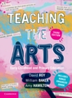 Teaching the Arts : Early Childhood and Primary Education - Book
