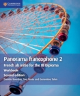 Panorama francophone 2 Workbook : French ab initio for the IB Diploma