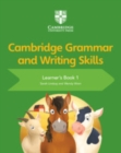 Cambridge Grammar and Writing Skills : Cambridge Grammar and Writing Skills Learner's Book 1
