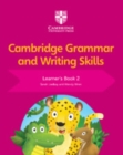 Cambridge Grammar and Writing Skills : Cambridge Grammar and Writing Skills Learner's Book 2