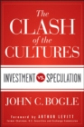 The Clash of the Cultures : Investment Vs. Speculation