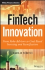 FinTech Innovation : From Robo-Advisors to Goal Based Investing and Gamification