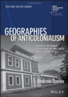 Geographies of Anticolonialism : Political Networks Across and Beyond South India, c. 1900-1930