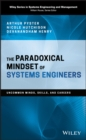 The Paradoxical Mindset of Systems Engineers : Uncommon Minds, Skills, and Careers