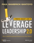 A Principal Manager's Guide to Leverage Leadership 2.0 : How to Build Exceptional Schools Across Your District