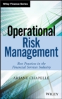 Operational Risk Management : Best Practices in the Financial Services Industry