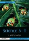 Science 5-11 : A Guide for Teachers